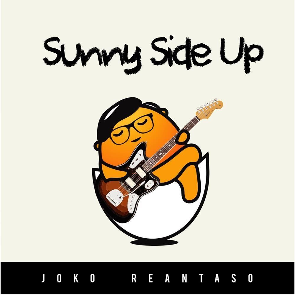 Sunny Side Up   Joko Reantaso